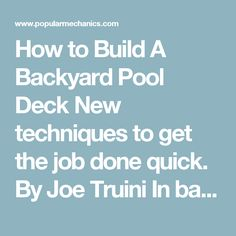 How to Build A Backyard Pool Deck New techniques to get the job done quick. By Joe Truini In backyards all across America, the summer landscape is once again blooming with above-ground swimming pools. According to the National Spa and Pool Institute, there are about 3.5 million of these opaline oases scattered from coast to coast, and 190,000 new ones are sold annually. It's easy to see why above-ground pools are so popular: They're affordable, quick and easy to install and require minima...