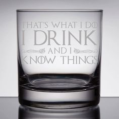 I Drink and I know Things Glass - Whiskey Glasses for Him - Custom Whiskey Glasses - Father's Day Gifts - Scotch Rocks Glass - Gifts for Dad by ThirstyFoxStudios on Etsy https://www.etsy.com/listing/526981245/i-drink-and-i-know-things-glass-whiskey