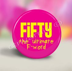 Fifty, The Ultimate F Word Magnet