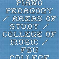 Piano Pedagogy / Areas of Study / College of Music / FSU - College of Music