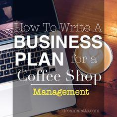 Coffee Shop Business Plan: Management Section #dreamalatte #dreamalatte