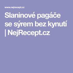 Slaninové pagáče se sýrem bez kynutí   NejRecept.cz