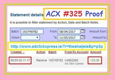 AdClickXpress (ACX) is the best ONLINE OPPORTUNITY for you. I WORK FROM HOME less than 10 minutes. Here is my Withdrawal Proof from AdClickXpress. I get paid daily and I can withdraw daily. Online income is possible with ACX, who is definitely paying - no scam here. Join for FREE and get 10$ Tripler pack from ACX to get you started earning 4% per day. I'm using this great opportunity!  My #325 Withdrawal Proof from AdClickXpress