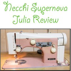 Find out just why the Necchi Supernova Julia is my favorite vintage sewing machine out there. Video included!!