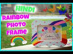 HINDI: How to paint a Photo frame! This is the translated version of How to paint a Photo frame! in HINDI. Diy Projects For Kids, Paper Crafts For Kids, Fun Crafts, Art Projects, Painting For Kids, Diy Painting, Painting Frames, Photo Frames For Kids, Rainbow Photo
