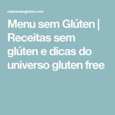 Menu sem Glúten | Receitas sem glúten e dicas do universo gluten free