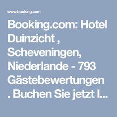 Booking.com: Hotel Duinzicht , Scheveningen, Niederlande  - 793 Gästebewertungen . Buchen Sie jetzt Ihr Hotel!