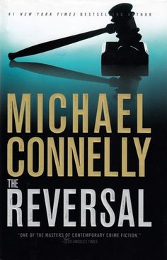 The Reversal (Harry Bosch, #16; Mickey Haller, #3) by Michael Connelly