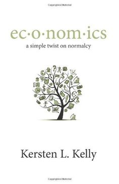 ec·o·nom·ics: a simple twist on normalcy: a blend of pop culture, economics, and social trends by Kersten L. Kelly, http://www.amazon.com/gp/product/0578099071/ref=cm_sw_r_pi_alp_dqLFpb1SKV6J3