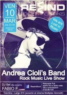 Venerdi 10 marzo 2017 al Rewind Tolentino serata con Andrea Cioli 'S Band #Rock music live show,ed a seguire Dj Set by Fabio F. Ingresso libero.Per info e prenotazioni cena 0733/961154