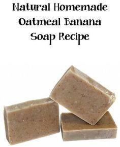 Natural Unscented Homemade Banana Oatmeal Soap Recipe