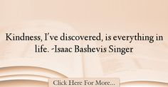 Isaac Bashevis Singer Quotes About Life - 41981