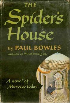 PAUL FREDERIC BOWLES  The Spider's House (1955)