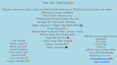 Music, Vibes, Hoe Tips