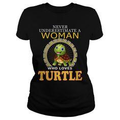 TURTLE Never Underestimate A Woman Loves TURTLE - Turtle My Spirit Animal!  #turtles #turtleshirts #iloveturtles #turtle tshirts