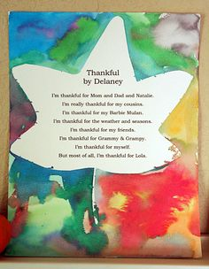 "A template for writing a ""thankful"" poem with your kids.  We do this all the time (who knew contact paper would lift so easily off of watercolor paper?!).  Beautiful for birthday messages.  Great Birthday Party activity (we wrote each child's name in glitter in the white area; quick, and huge hit with the 4 year old crowd!)."