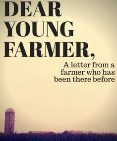 Dear Young Farmer - a letter from someone who has been there before. www.pinktractor.com