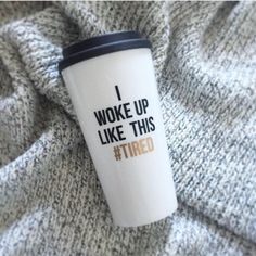 I woke up like this #tired travel mug // perfect gift for mom, college, her