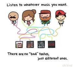 Seriously I love this. Never insult someone's taste in music or anything it's just rude everyone has different tastes and you wouldn't want someone insulting yours so just keep your mouth shut. And lol at the fact there's a one d cd as a pic.