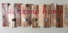 Items similar to Hand Painted Rustic Coat Hook Welcome Home Sign - Made from Recycled Wood on Etsy Rustic Coat Hooks, Welcome Home Signs, Recycled Wood, How To Distress Wood, Red Lipsticks, Pallet Projects, Hallways, Wooden Signs, Project Ideas