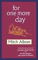 Mitch Albom love his books this one is wonderful if we could all have just one more day.