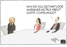 """""""Why do you have that look whenever we talk about GDPR Compliance?"""""""