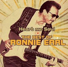 Ronnie Earl - Heart And Soul: The Best of Ronnie Earl