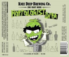 Knee Deep Brewing Co.: Hoptologist DIPA ABV) Yet another smashing brew by the masters of hops at Knee Deep. This is a fantastic Double IPA that should definitely be on your Hopocalypse calendar. Citrusy/Piney with the perfect amount of sweetness. Best Ipa, Best Craft Beers, Double Ipa, Wet Dreams, Deep, Beer Label, Brewing Company, Home Brewing, Brewery