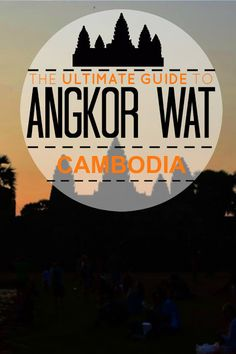 Travel Blog - Travelling Weasels: The Ultimate Guide to Visiting Angkor Wat