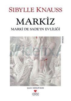 Yaşanmış en sıra dışı aşklardan biri... Markiz (Marki De Sade'in Evliliği) idefix'te ön siparişte! www.idefix.com/kitap/markiz-sibylle-knauss/tanim.asp?sid=SA0RKT4L456NV8N1OI8I
