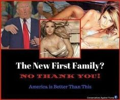 The new first family? No thank you. America is better than this. Never Trump