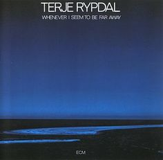Terje Rypdal - Whenever I Seem To Be Away (1974) {ECM 1045}