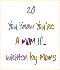 20 HILARIOUS You know you're a mom if... - Do you have one?