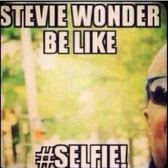 Wrong but funny! Just funny shit! Stevie Wonder Selfie, Can't Stop Laughing, Laughing So Hard, Funny Quotes, Funny Memes, Hilarious, Sex Quotes, It's Funny, Dankest Memes
