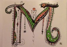 Working on the alphabet ... My Zen Tangle M ... Note cards for my daughter Madison.