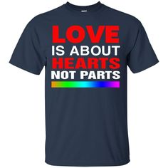 LGBT National Equality March Pride T-shirts Love Is About Hearts Not Parts Hoodies Sweatshirts LGBT National Equality March Pride T-shirts Love Is About Hearts