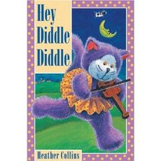 Hey Diddle Diddle, illustrated by Heather Collins Nursery Rhyme Theme, Nursery Rhymes Songs, Teaching Kids, Kids Learning, Traditional Nursery Rhymes, Hey Diddle Diddle, Baby List, Poetry Books, Stars And Moon