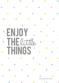 Free enjoy the little things printable