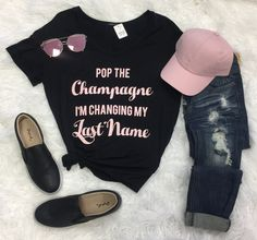 Pop the Champagne Im Changing My Last Name   privityboutique perfect for the bride to be #bridetobe #futuremrs