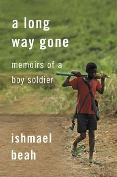 A Long Way Gone: Memoirs of a Boy Soldier by Ishmael Beah - good read I Love Books, Good Books, Books To Read, My Books, This Book, Amazing Books, It's Amazing, African Literature, Nyt Bestseller