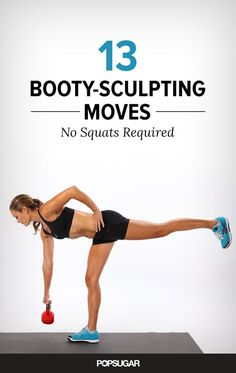 Get your booty into shape this month! These 13 body-sculpting moves. The best part? No squats required!