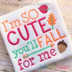 Belliboos Fall For Me Embroidery Saying