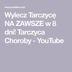 Wylecz Tarczycę NA ZAWSZE w 8 dni! Tarczyca Choroby - YouTube Health, Tips, Youtube, Chopsticks, Health Care, Advice, Youtubers, Salud, Hacks