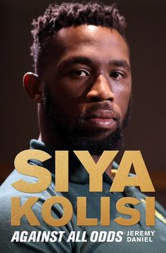 "Read ""Siya Kolisi Against All Odds"" by Jeremy Daniel available from Rakuten Kobo. When Siya Kolisi leads the Springboks out onto the field at the Rugby World Cup in September it will be the crowni. Springbok Rugby Players, Got Books, Books To Read, Siya Kolisi, Love Book, This Book, Christopher Eccleston, James Patterson, What To Read"