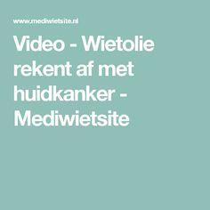 Video - Wietolie rekent af met huidkanker - Mediwietsite