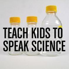 Teach Kids To Speak Science!