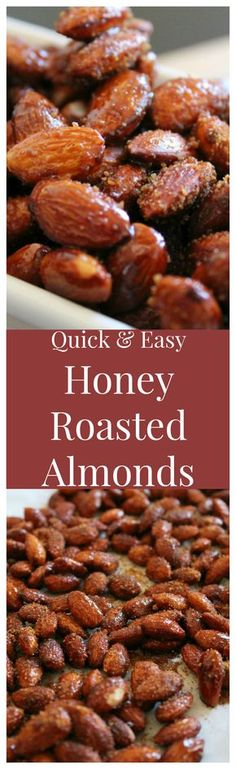 Honey Roasted Almonds – Almonds roasted and then covered in a delicious sweet honey glaze and sugar. An addicting snack that disappears in minutes!