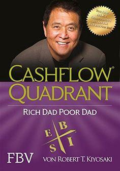 """Cashflow Quadrant: Rich dad poor dad  Der zweite Teil des Bestsellers """"Rich Dad Poor Dad"""" von Robert T. Kiyosaki, deckt auf, warum manche Menschen weniger arbeiten, mehr Geld verdienen, weniger Steuern zahlen und sich finanziell sicherer fühlen als andere."""