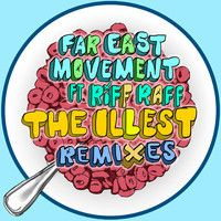 Far East Movement ft Riff Raff - The Illest (Rell The Soundbender Remix) by fareastmovementofficial on SoundCloud