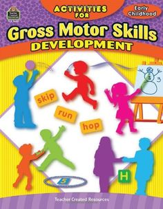 Activities for Gross Motor Skills Development Early Childhood by Jodene Smith,http://www.amazon.com/dp/0743936906/ref=cm_sw_r_pi_dp_Kwx5sb0T4286W9JK